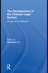 The Development of the Chinese Legal System by Guanghua Yu