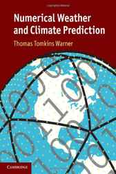 Numerical Weather and Climate Prediction by Thomas Tomkins Warner