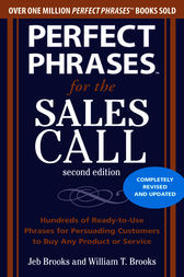 Perfect Phrases for the Sales Call, Second Edition by Jeb Brooks
