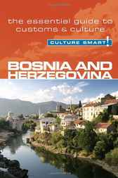Bosnia & Herzegovina - Culture Smart! by Elizabeth Hammond