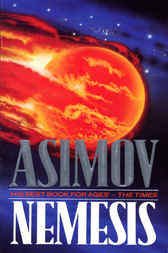 detailed analysis of nemesis a science fiction novel by isaac asimov Nemesis, written in 1989, is a stand-alone science-fiction novel written by isaac  asimov interestingly, the book is  summary  list of books by isaac asimov.