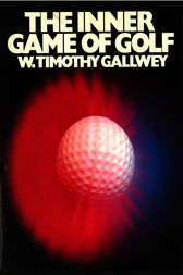 The Inner Game Of Golf by Gallwey;  Timothy W Gallwey