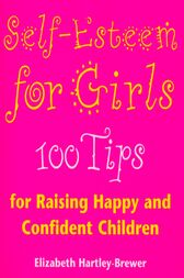 Self Esteem For Girls by Elizabeth Hartley-Brewer