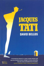 Jacques Tati by David Bellos