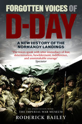 Forgotten Voices of D-Day by Roderick Bailey