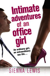 Intimate Adventures of an Office Girl by Sienna Lewis