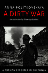 A Dirty War by Anna Politkovskaya