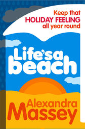 Life's A Beach by Alexandra Massey