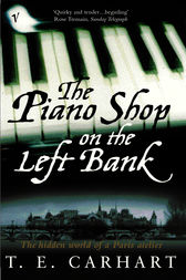 The Piano Shop On The Left Bank by T E Carhart