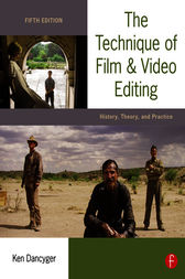 The Technique of Film and Video Editing by Ken Dancyger