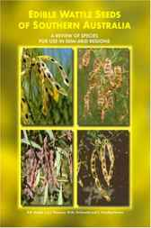 Edible Wattle Seeds of Southern Australia by BR Maslin