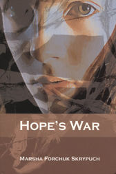 Hope's War by Marsha Forchuk Skrypuch