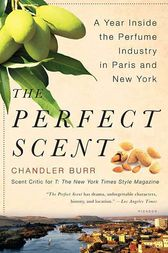 The Perfect Scent by Chandler Burr