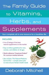The Family Guide to Vitamins, Herbs, and Supplements by Deborah Mitchell