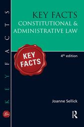 Key Facts: Constitutional & Administrative Law by Joanne Sellick
