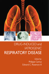 Drug-induced and Iatrogenic Respiratory Disease by Phillipe Camus