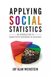 Applying Social Statistics by Jay Alan Weinstein