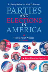 Parties and Elections in America by Sandy L. Maisel