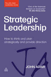 Strategic Leadership by John Adair