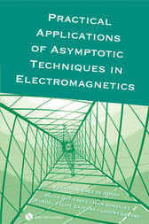 Practical Applications of Asymptotic Techniques in Electromagnetics by Francisco Saez de Adana