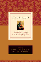 By Faith Alone by Gary L. W. Johnson