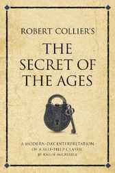 Robert Collier's the Secret of the Ages by Karen McCreadie