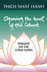 Opening the Heart of the Cosmos by Thich Nhat Hanh