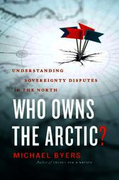 Who Owns the Arctic? by Michael Byers