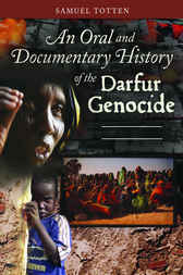 An Oral and Documentary History of the Darfur Genocide [2 volumes] by Samuel Totten