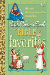 Little Golden Book Bible Favorites by Christin Ditchfield