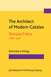 The Architect of Modern Catalan by Pompeu Fabra