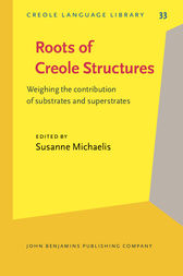 Roots of Creole Structures by Susanne Michaelis