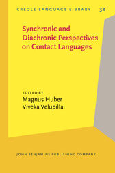 Synchronic and Diachronic Perspectives on Contact Languages by Magnus Huber