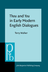 Thou and You in Early Modern English Dialogues by Terry Walker