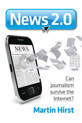 News 2.0 by Martin Hirst