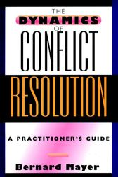 The Dynamics of Conflict Resolution by Bernard Mayer