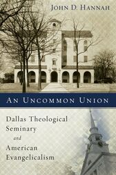An Uncommon Union by John D. Hannah