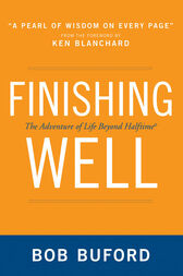 Finishing Well by Bob P. Buford