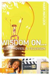 Wisdom On ... Music, Movies and Television