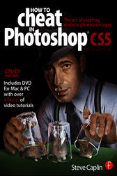 How to Cheat in Photoshop CS5 by Steve Caplin
