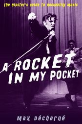 A Rocket in My Pocket by Max Décharné