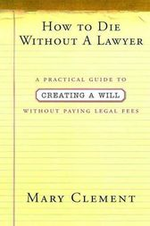 How to Die Without a Lawyer by Mary Clement