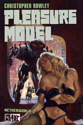Heavy Metal Pulp: Pleasure Model by Christopher Rowley