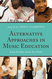 Alternative Approaches in Music Education by Ann C. Clements