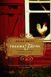 Trauma Farm by Brian Brett