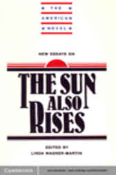 New Essays on The Sun Also Rises by Linda Wagner-Martin