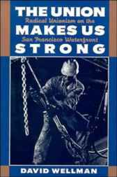 The Union Makes Us Strong by David Wellman