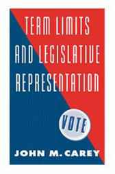 Term Limits and Legislative Representation by John M. Carey