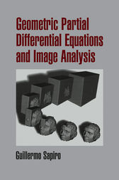 Geometric Partial Differential Equations and Image Analysis by Guillermo Sapiro