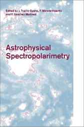 Astrophysical Spectropolarimetry by J. Trujillo-Bueno